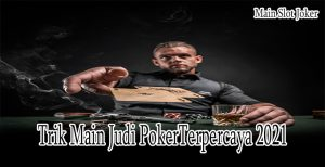Trik Main Judi Poker